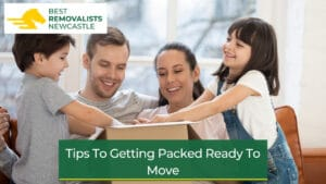 Tips To Getting Packed Ready To Move