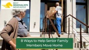 8 Ways to Help Senior Family Members Move Home