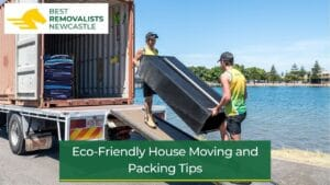 Eco-Friendly House Moving and Packing Tips